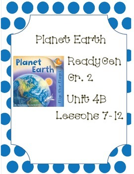 Ready Gen Worksheets Unit 4B Lessons 7-12: Planet Earth
