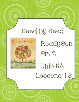 Ready Gen Worksheets Unit 5A Lessons 1-6: Seed by Seed