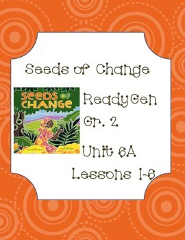 Ready Gen Worksheets Unit 6A Lessons 1-6: Seeds of Change
