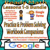 Ready Math Bundle-Lessons 1-5-Practice & Problem Solving Pages on Google Forms