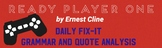 Ready Player One by Cline Daily Fix-It Grammar and Quote Analysis