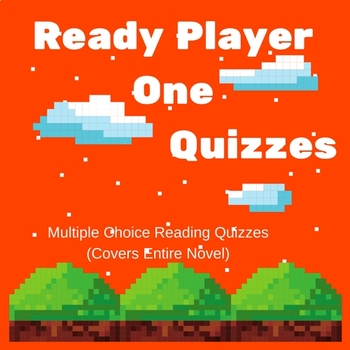 Ready Player One by Ernest Cline Multiple Choice Quizzes (Covers Entire Novel)