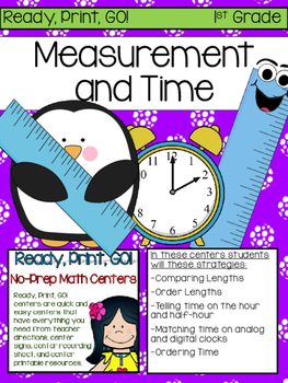 Ready, Print, Go! No-Prep Math Centers:Measurement and Time (first grade)