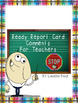 Ready Report Card Comments for Teachers {EDITABLE}
