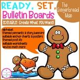 Ready, Set, Bulletin Boards The Gingerbread Man (EDITABLE)