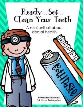 Ready, Set, Clean Your Teeth:  A Dental Health Mini Unit