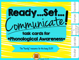 Ready, Set, Communicate! {task cards for Phonological Awareness}