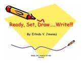 Ready, Set, Draw!.......Write!