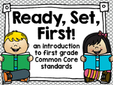 Ready, Set, First {introduction to first grade ELA & Math Common Core Standards}