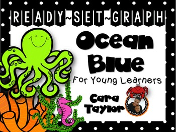Ready, Set, Graph... Ocean Blue Graphing for Young Learners