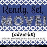 Ready, Set, MOVE! {Adverbs}