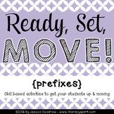 Ready, Set, MOVE! {Prefixes}