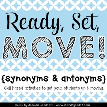Ready, Set, MOVE! {Synonyms and Antonyms}