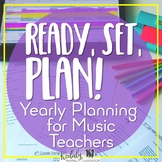 "Elementary Music Yearly Planning ""Ready, Set, Plan!"" - Yea"