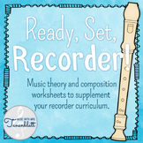 Ready, Set, Recorder! Supplemental theory and composition activities