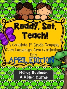Ready, Set, Teach! A Complete 1st Grade  Common Core ELA Unit: April Edition