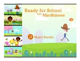 Ready for School w/ Mindfulness Music Bundle | Classroom / Behavior Management