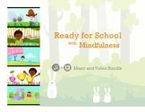 Ready for School w/ Mindfulness Video Bundle | Classroom /
