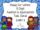 Ready for Winter 3-Digit Addition and Subtraction With Regrouping Task Cards