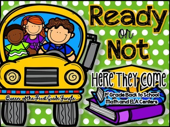 Ready or Not: Here They Come (Back to School ELA AND MATH Center FIRST GRADE)