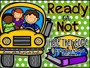 Ready or Not: Here They Come (Back to School ELA Centers FIRST GRADE)