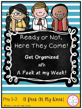 Ready or Not, Here They Come! Get Organized with A Peek at My Week!