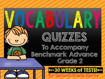 Ready-to-Print Vocabulary Quizzes for Benchmark Advance Grade 2 A GROWING BUNDLE
