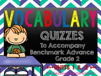 Ready-to-Print Vocabulary Quizzes for Benchmark Advance Grade 2 UNITS 1 & 2