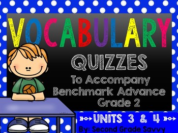 Ready-to-Print Vocabulary Quizzes for Benchmark Advance Grade 2 UNITS 3 & 4
