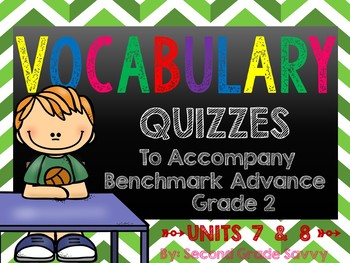 Ready-to-Print Vocabulary Quizzes for Benchmark Advance Grade 2 UNITS 7 & 8