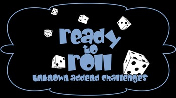 Ready to Roll: Missing Addend Challenges (First Grade Math