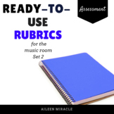 Ready-to-use Rubrics, Set 2 {Rubrics and Materials for the Music Classroom}