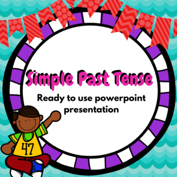 Ready to use presentation on simple past tense