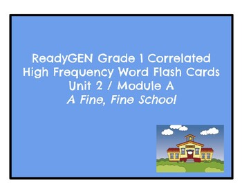 ReadyGEN Grade 1 Correlated High Frequency Word Flash Cards Unit 2 / Module A