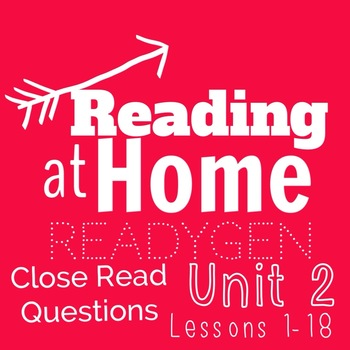 ReadyGEN- Grade 3 -Unit 2 Module A- Close Read Questions for all 18 Lessons
