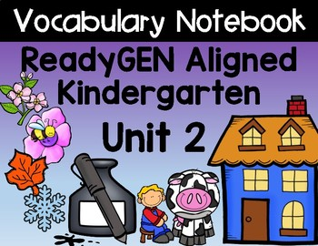 ReadyGEN Kindergarten Unit 2 Vocabulary Interactive Notebook Bundle