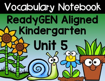 ReadyGEN Kindergarten Unit 5 Vocabulary Interactive Notebook Bundle