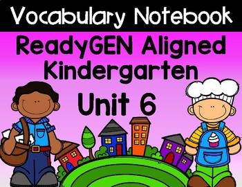 ReadyGEN Kindergarten Unit 6 Vocabulary Interactive Notebook Bundle