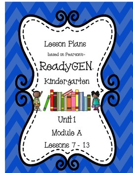 ReadyGEN Lesson Plans (Kindergarten) Unit 1, Module A, Days 7-13