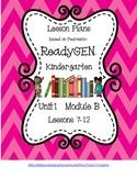 ReadyGEN Lesson Plans Kindergarten Unit 1 Module B Lessons 7-12