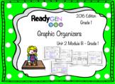 ReadyGen 2016 edition: Unit 2 Module B Graphic Organizers Grade 1
