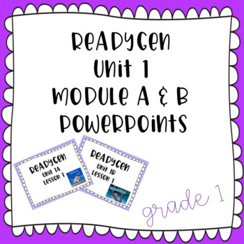 ReadyGen EDITABLE Powerpoints- Grade 1 - Unit 1