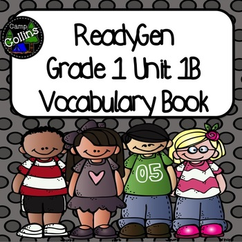 ReadyGen First Grade Vocabulary Journal Unit 1B
