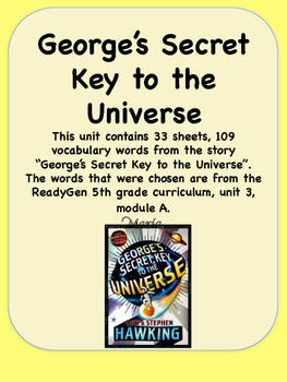 ReadyGen George's Secret to the Universe Vocabulary 5th grade Unit 3 Module A