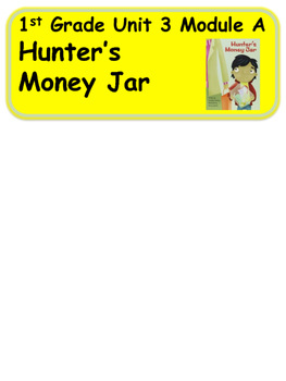ReadyGen Hunter's Money Jar 1st Grade Unit 3 Module A