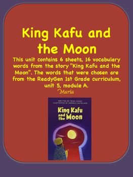 ReadyGen King Kafu and The Moon Vocabulary 1st Grade Unit