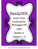 ReadyGen Lesson Plans Kindergarten Unit 2 Module A Lessons 1-6