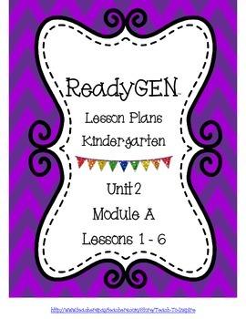 ReadyGen Lesson Plans Kindergarten Unit 2 Module A Lessons 1-6