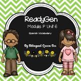 ReadyGen Module P Vocabulary Unit 6 Spanish