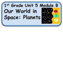 ReadyGen Our World in Space: Planets Vocabulary 1st Grade Unit 5 Module B
